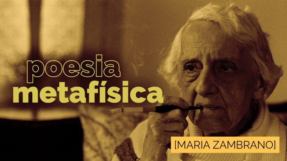 Poesia e Metafísica — Maria Zambrano