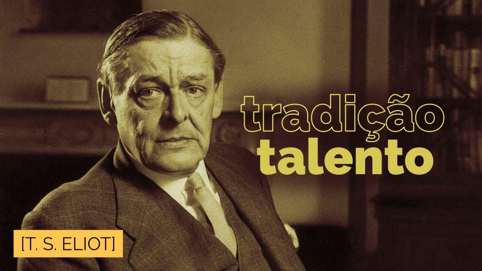 Tradição e Talento Individual — T. S. Eliot
