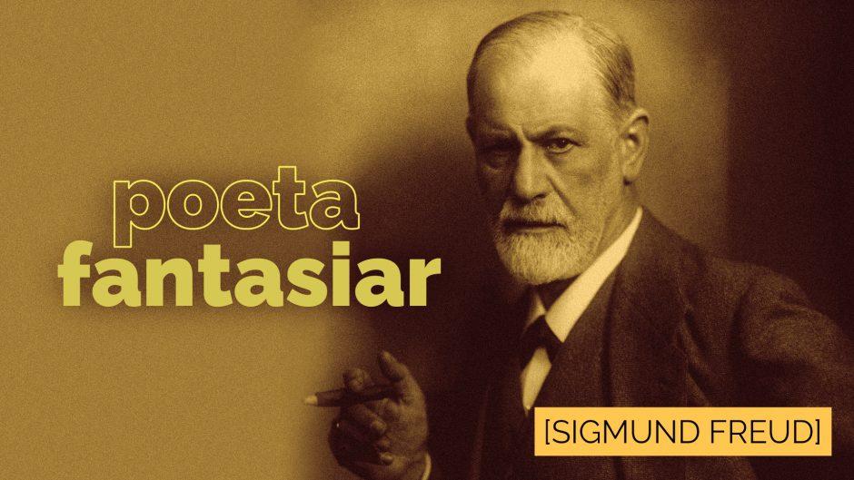 O Poeta e o Fantasiar — Sigmund Freud
